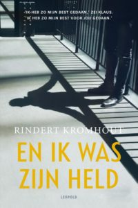 Klik hier om een fragment te lezen uit En ik was zijn held door Rindert Kromhout