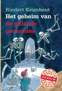Het geheim van de gillende geraamtes door Rindert Kromhout